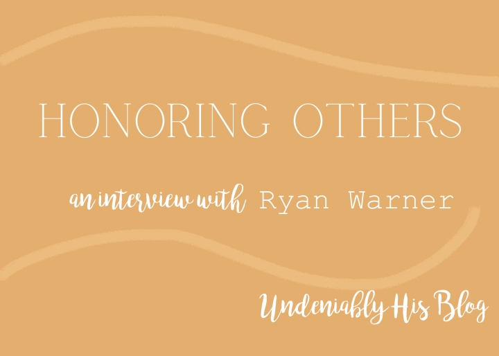 Honoring Others: an interview with Ryan Warner